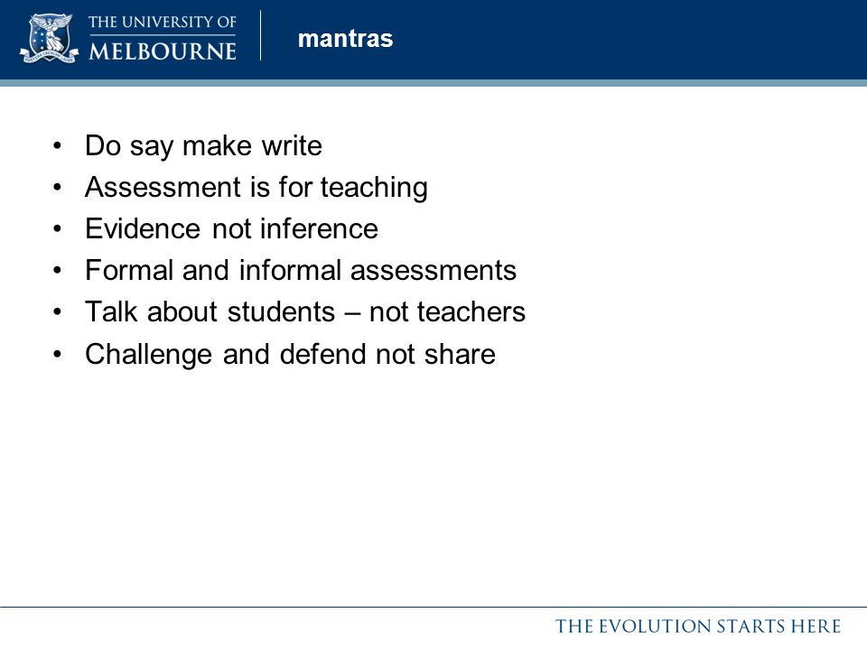 Assessment is for teaching Evidence not inference