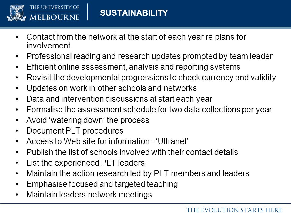 SUSTAINABILITY Contact from the network at the start of each year re plans for involvement.