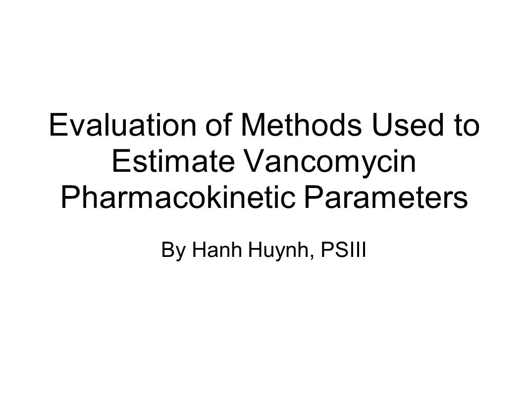 Evaluation of Methods Used to Estimate Vancomycin Pharmacokinetic Parameters