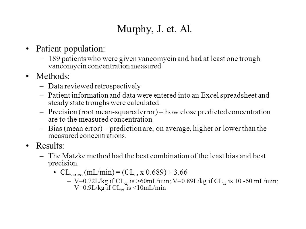 Murphy, J. et. Al. Patient population: Methods: Results: