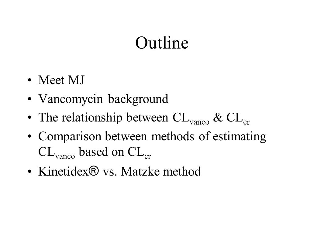 Outline Meet MJ Vancomycin background