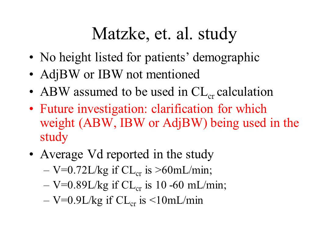 Matzke, et. al. study No height listed for patients' demographic