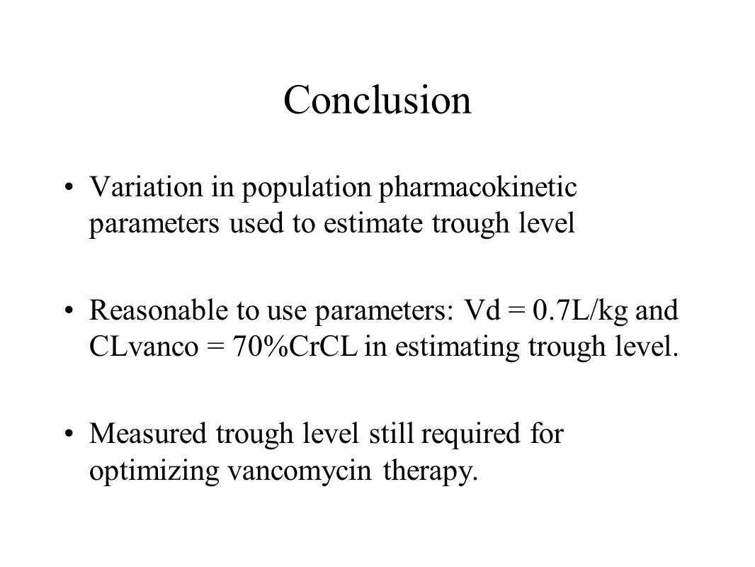 Conclusion Variation in population pharmacokinetic parameters used to estimate trough level.