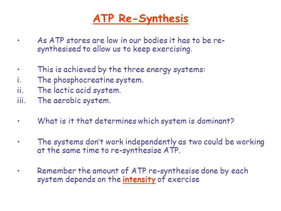 ATP Re-Synthesis As ATP stores are low in our bodies it has to be re-synthesised to allow us to keep exercising.