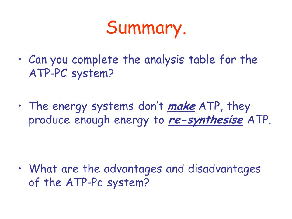 Summary. Can you complete the analysis table for the ATP-PC system