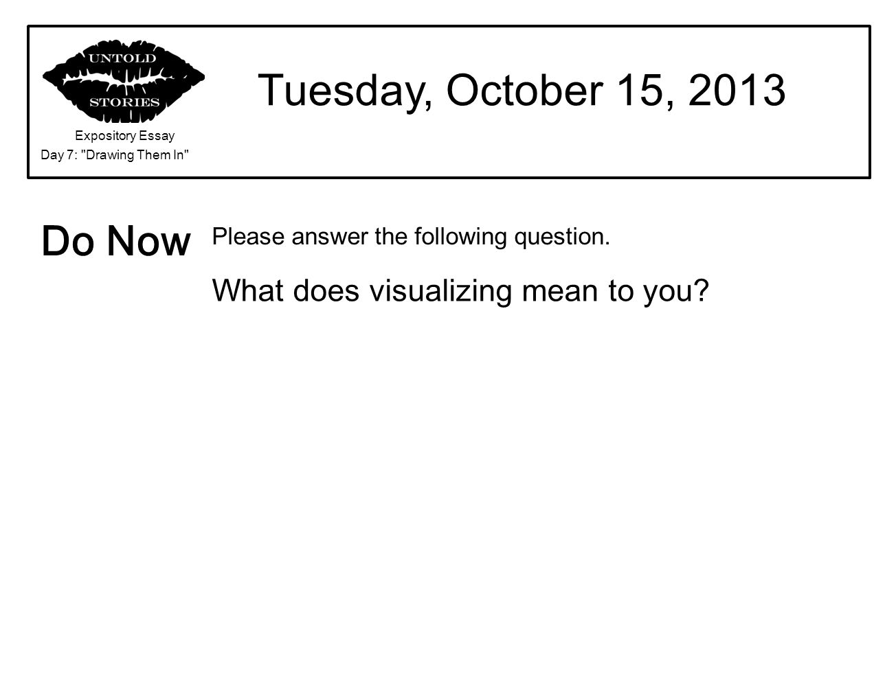 Tuesday, October 15, 2013 Do Now What does visualizing mean to you
