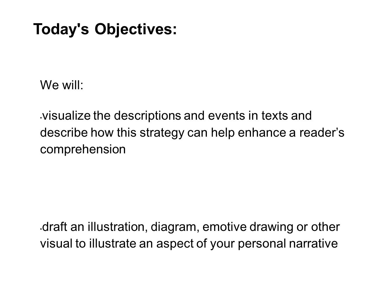 Today s Objectives: We will: