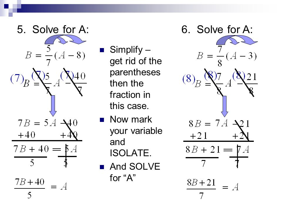 5. Solve for A: 6. Solve for A: