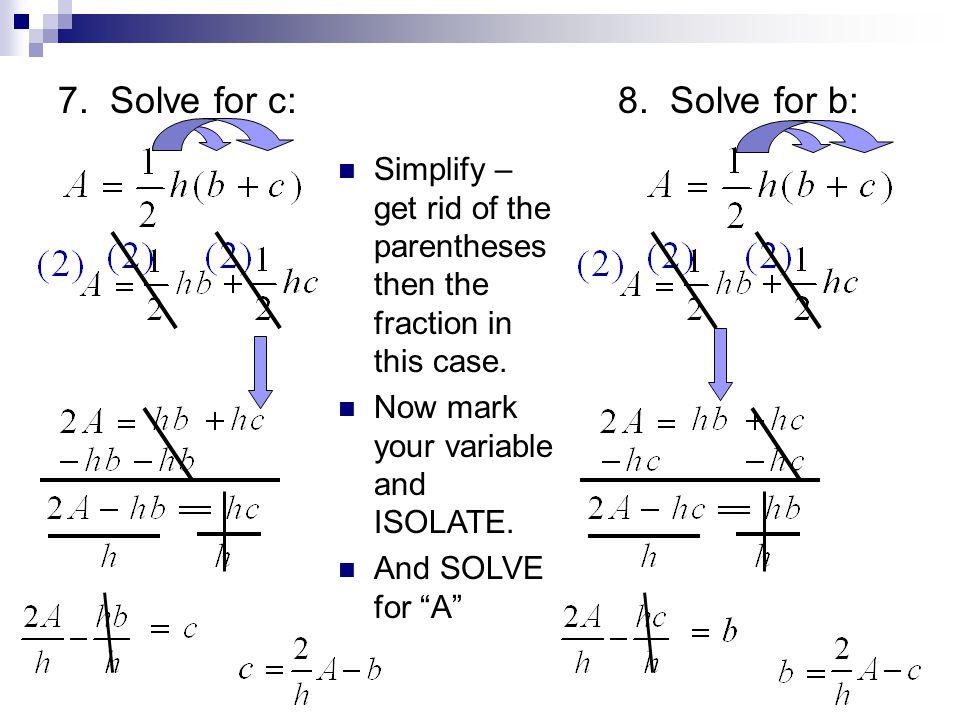 7. Solve for c: 8. Solve for b: