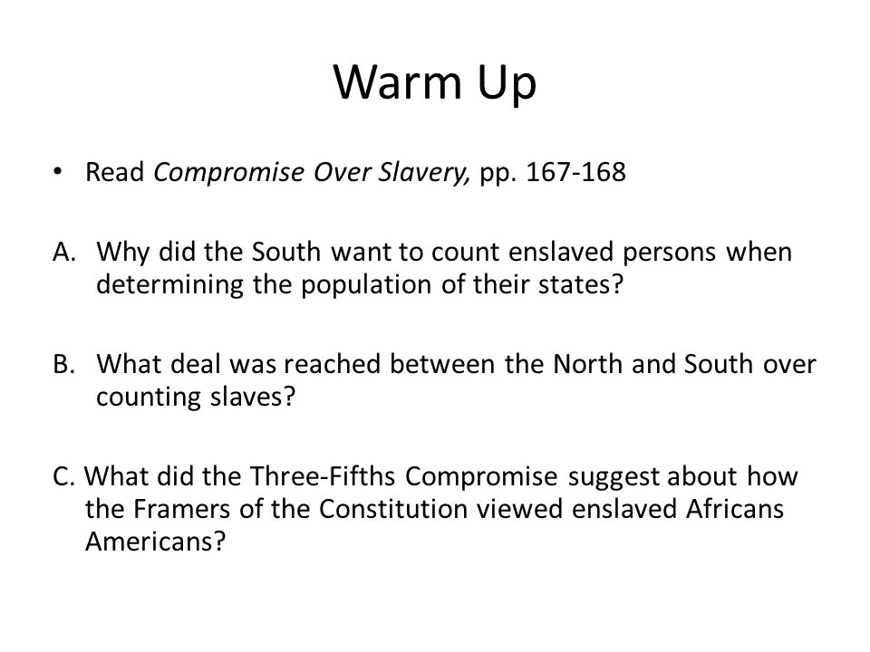 Warm Up Read Compromise Over Slavery, pp. 167-168