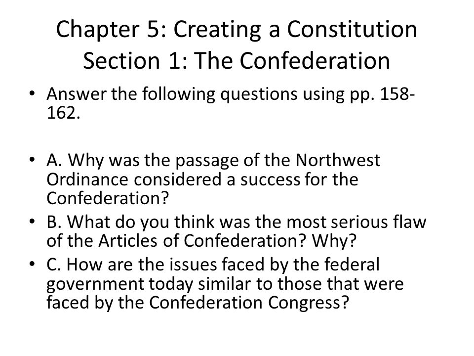 Chapter 5: Creating a Constitution Section 1: The Confederation
