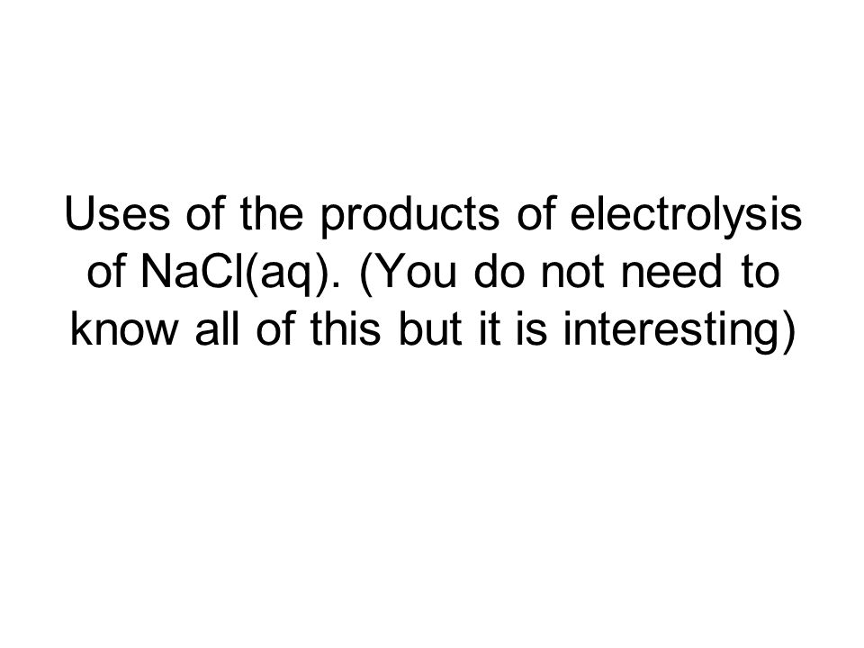 Uses of the products of electrolysis of NaCl(aq)