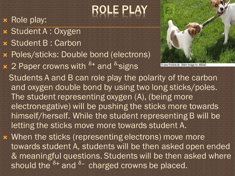 Role play Role play: Student A : Oxygen Student B : Carbon