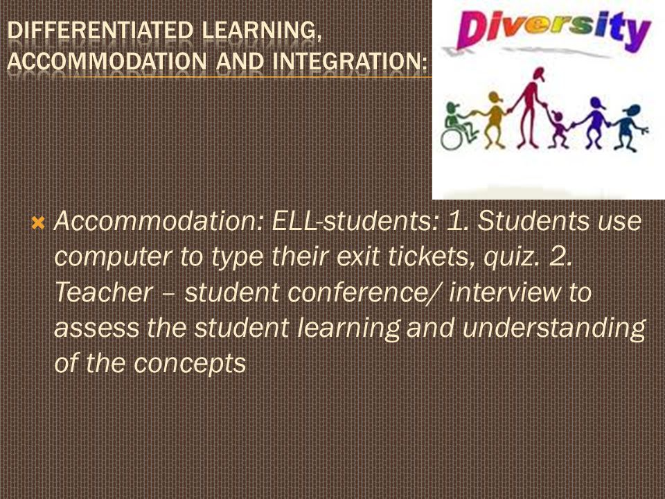 Differentiated learning, accommodation and integration: