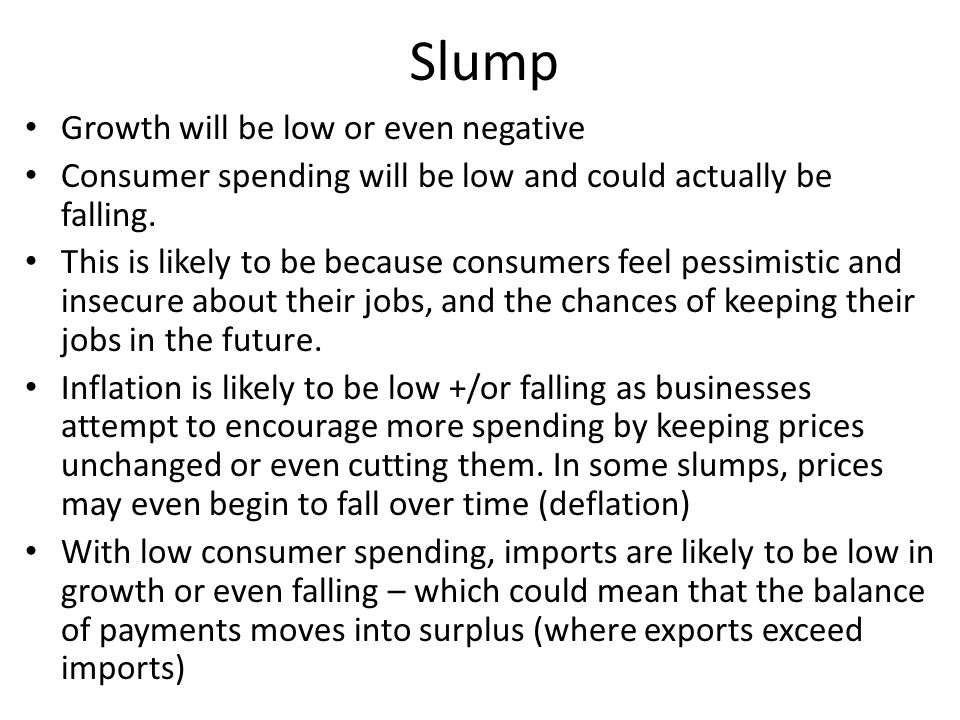 Slump Growth will be low or even negative