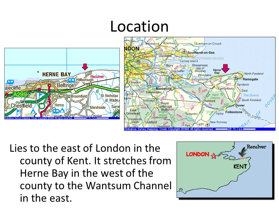 Location Lies to the east of London in the county of Kent.