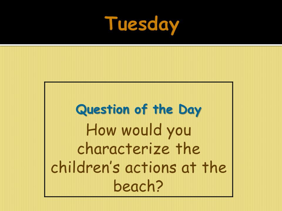 How would you characterize the children's actions at the beach
