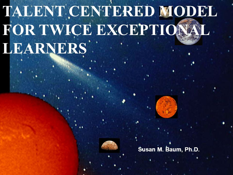 TALENT CENTERED MODEL FOR TWICE EXCEPTIONAL LEARNERS