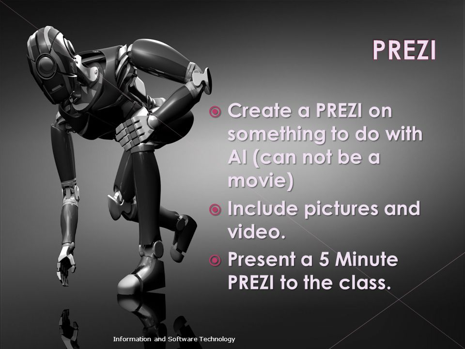 PREZI Create a PREZI on something to do with AI (can not be a movie)