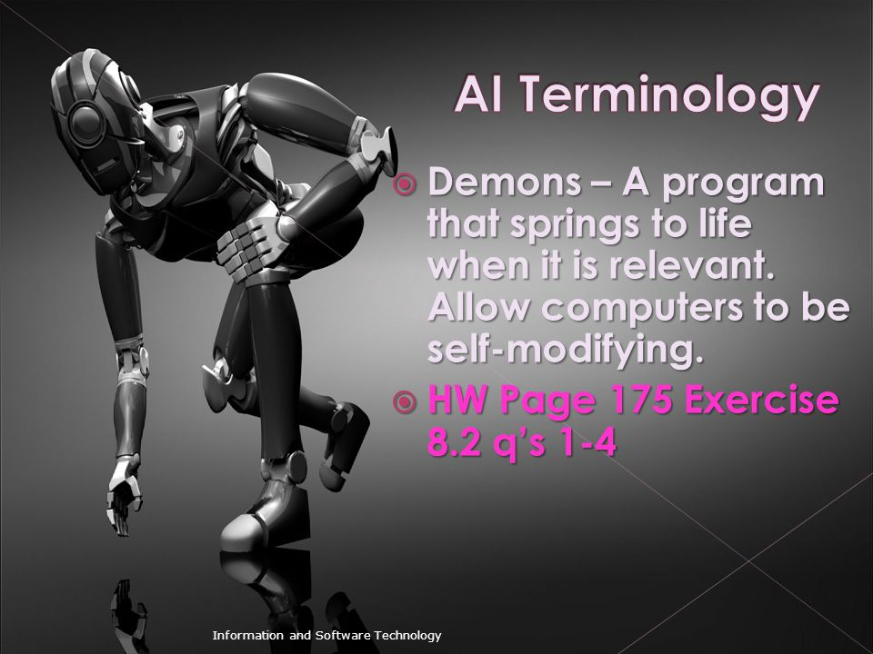 AI Terminology Demons – A program that springs to life when it is relevant. Allow computers to be self-modifying.