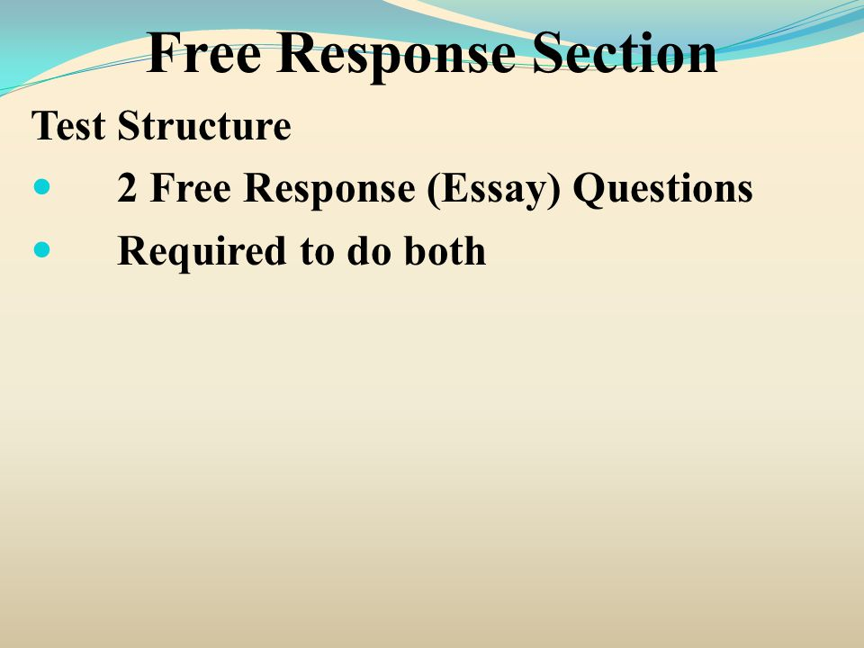 Free Response Section Test Structure  Free Response Essay