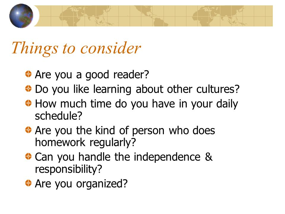 Things to consider Are you a good reader