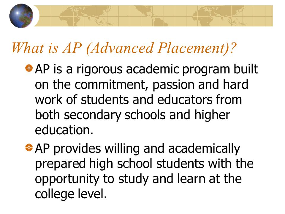 ap human advanced placement of human Ap human geography introduction the advanced placement program offers a course and exam in human geography to qualified students who wish to complete studies in secondary school equivalent to an introductory college course in human geography.
