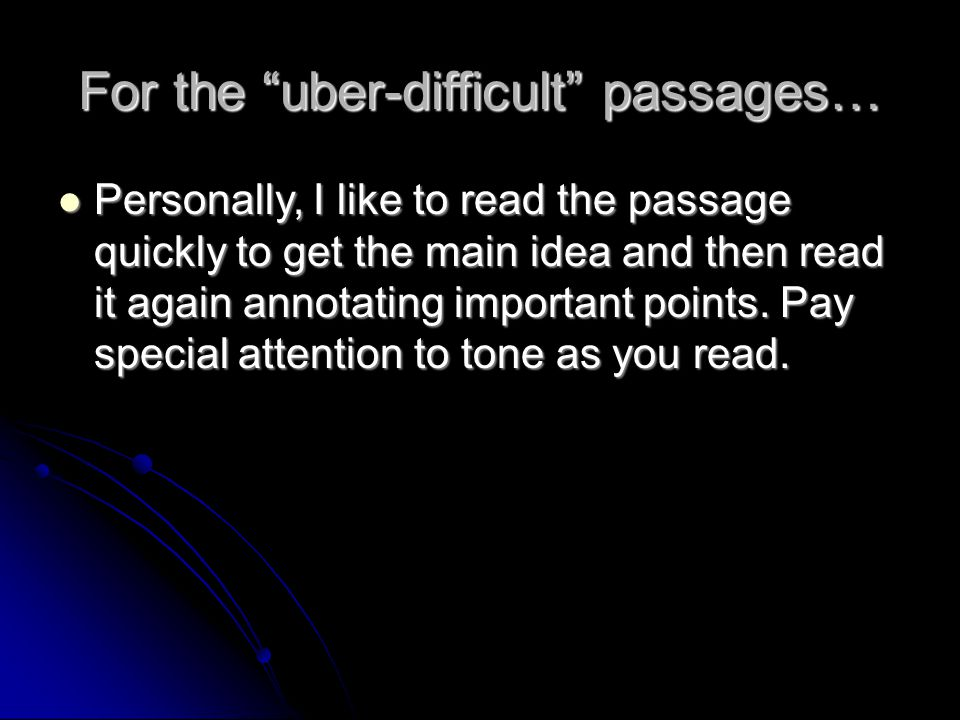 For the uber-difficult passages…