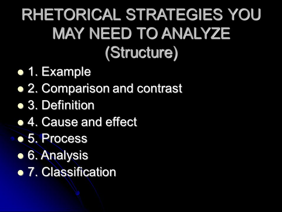 RHETORICAL STRATEGIES YOU MAY NEED TO ANALYZE (Structure)