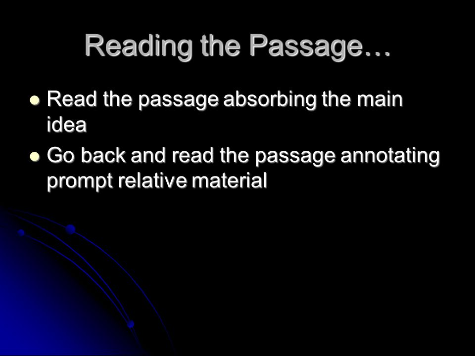Reading the Passage… Read the passage absorbing the main idea