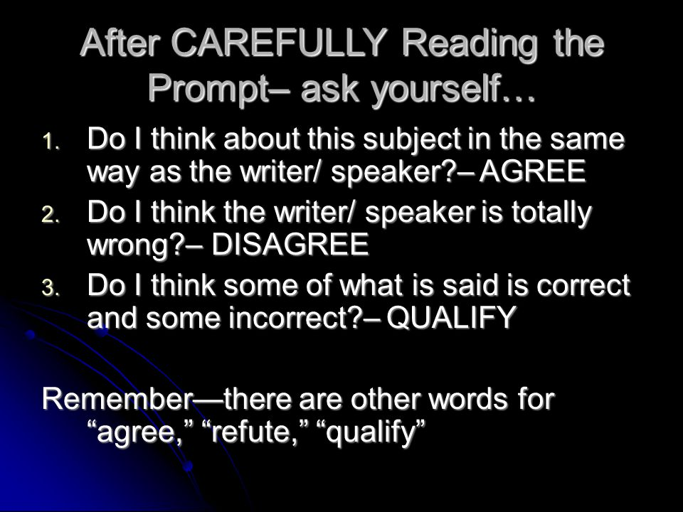 After CAREFULLY Reading the Prompt– ask yourself…