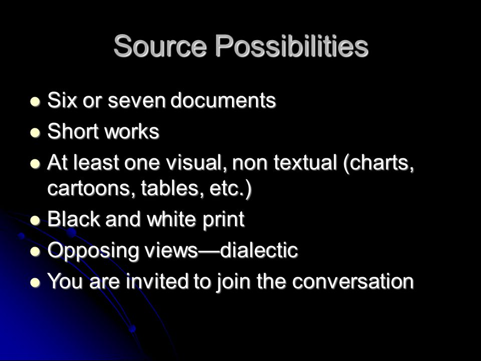 Source Possibilities Six or seven documents Short works