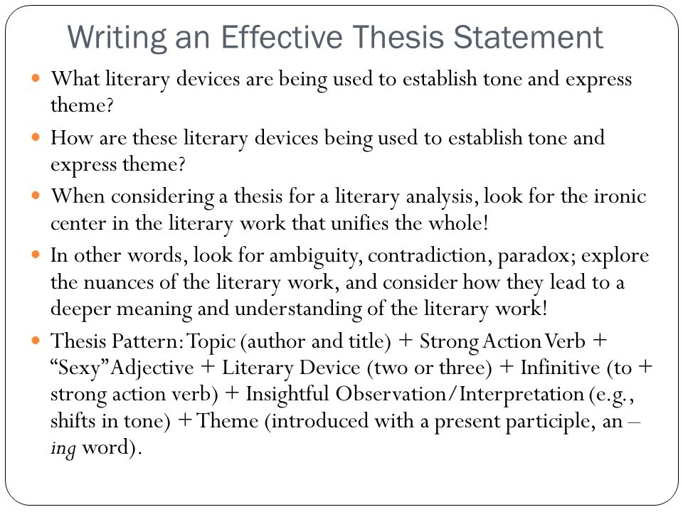 develop effective thesis statement Position: a thesis statement always belongs at the beginning of an essay this is because it is a sentence that tells the reader what the writer is going to discuss teachers will have different preferences for the precise location of the thesis, but a good rule of thumb is in the introduction paragraph, within the last two or three sentences.