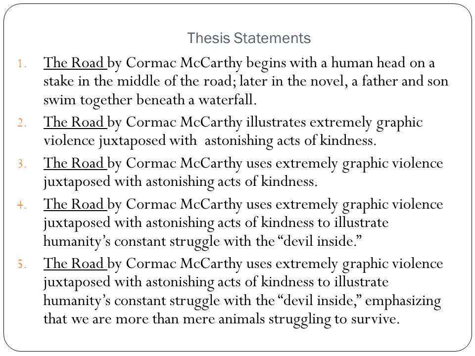 the road cormac mccarthy diction The road by cormac mccarthy cormac mccarthy's the road is ridden with images of death, cannibalism and desolation, causing the last paragraph of the novel.