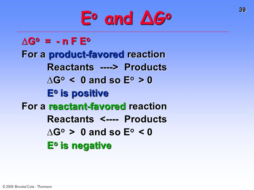 Eo and ∆Go ∆Go = - n F Eo For a product-favored reaction