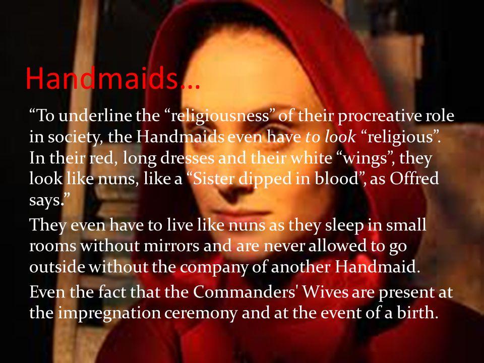 Handmaids…