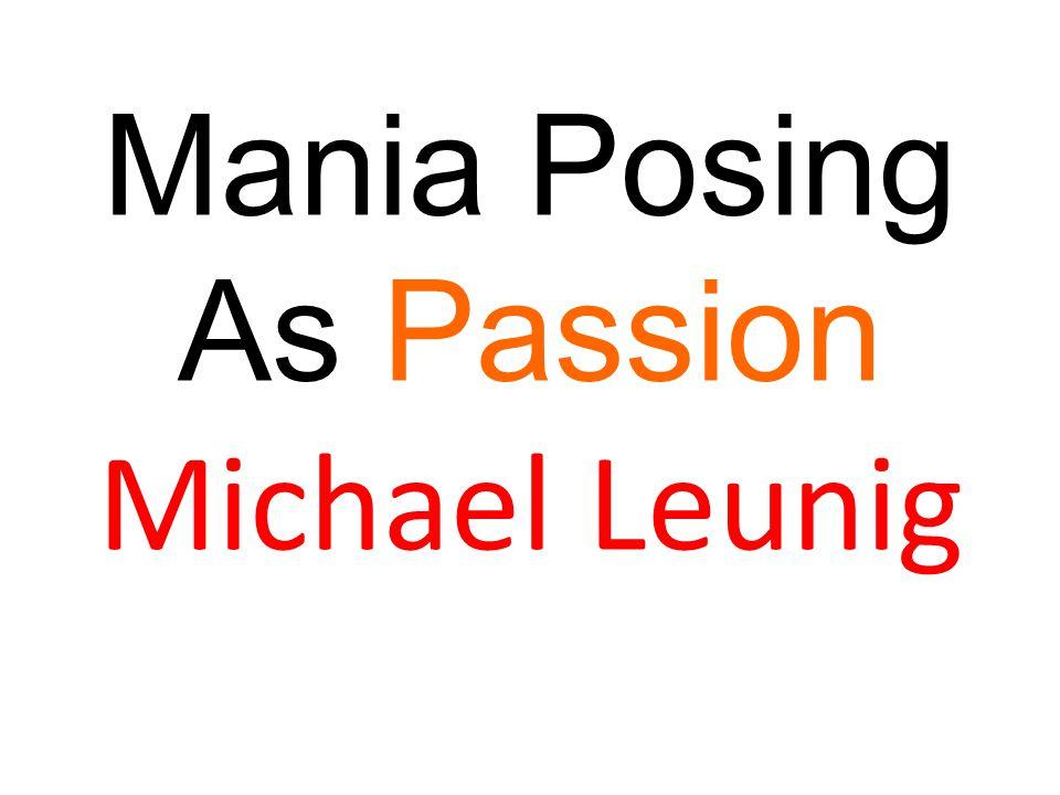 Mania Posing As Passion Michael Leunig