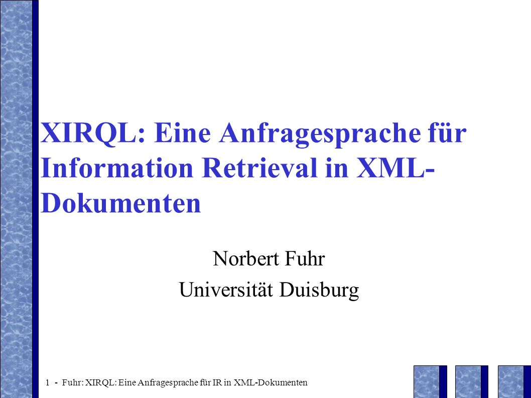 XIRQL: Eine Anfragesprache für Information Retrieval in XML-Dokumenten