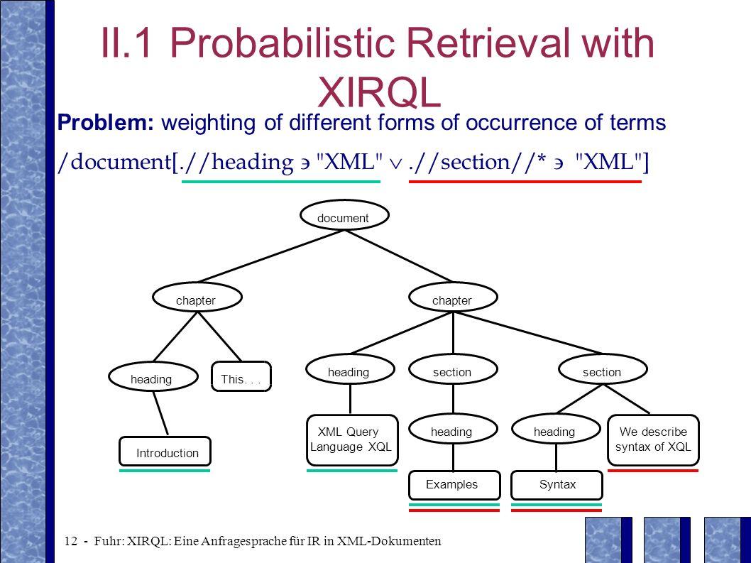 II.1 Probabilistic Retrieval with XIRQL