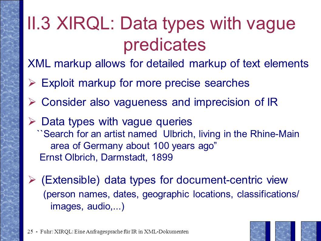 II.3 XIRQL: Data types with vague predicates