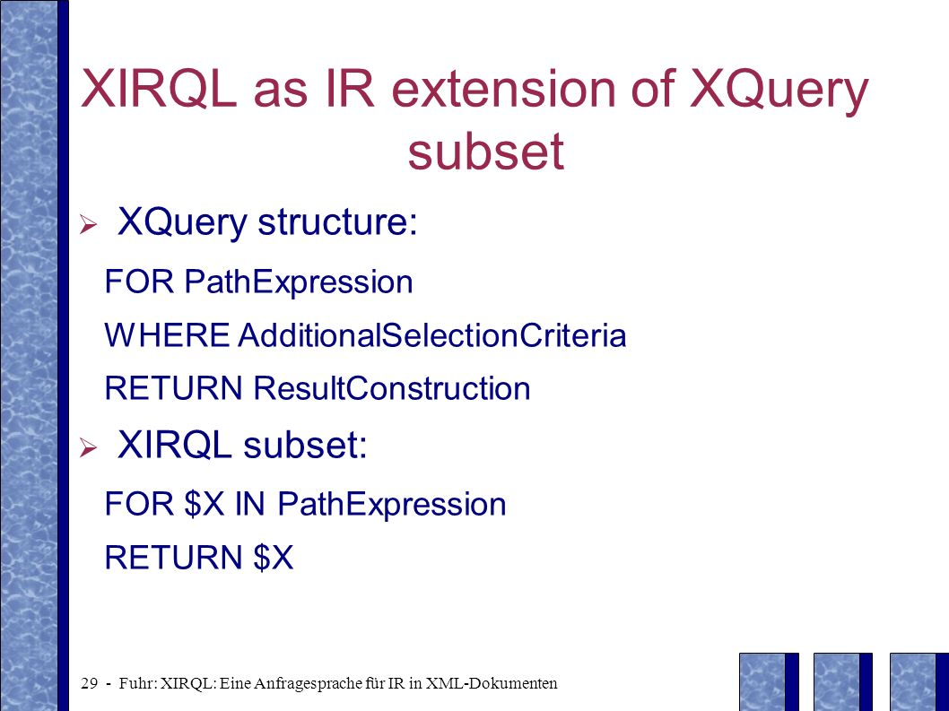 XIRQL as IR extension of XQuery subset