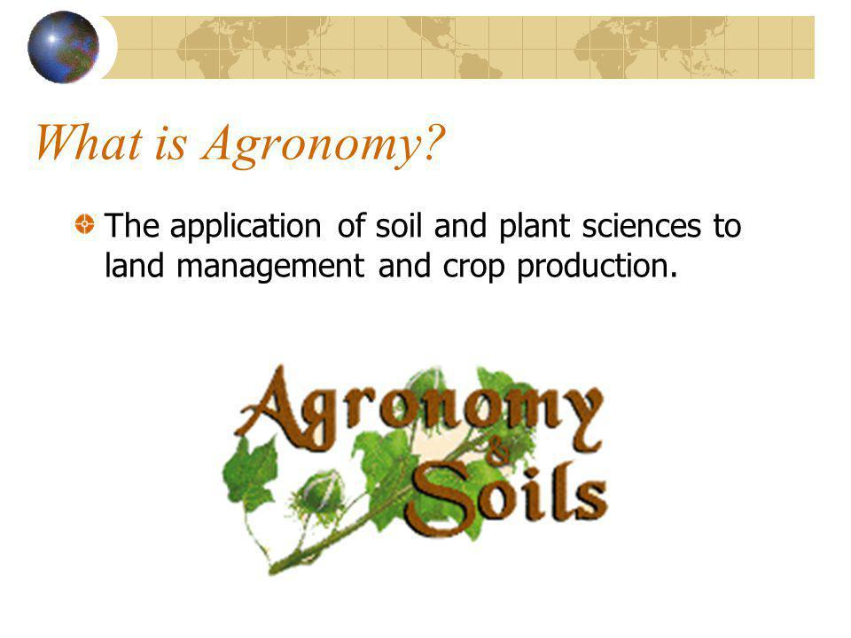 What is Agronomy.