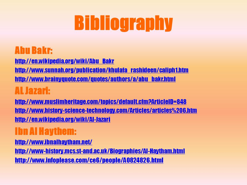 Bibliography Abu Bakr: AL Jazari: Ibn Al Haythem: