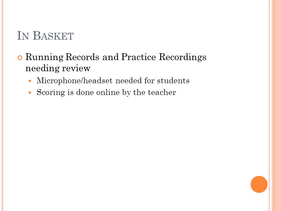 In Basket Running Records and Practice Recordings needing review