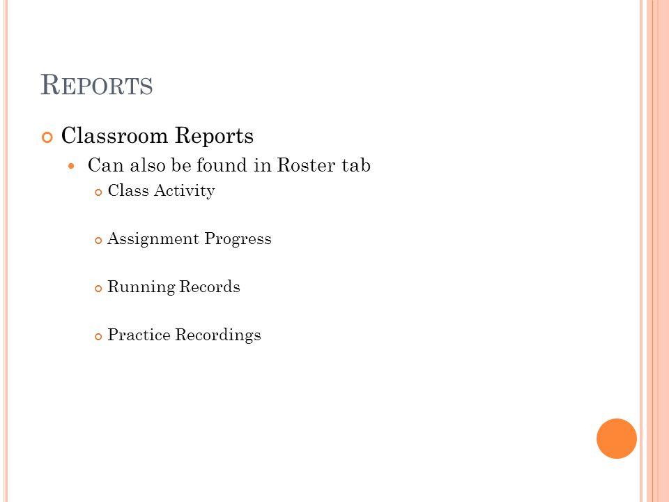 Reports Classroom Reports Can also be found in Roster tab