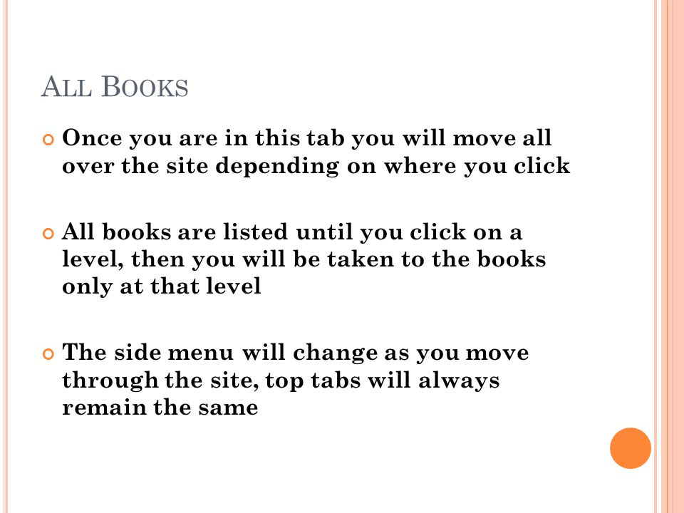 All Books Once you are in this tab you will move all over the site depending on where you click.