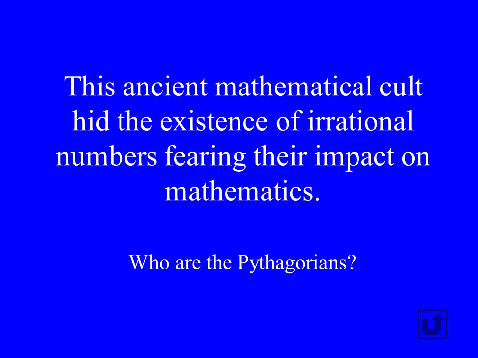 This ancient mathematical cult hid the existence of irrational numbers fearing their impact on mathematics.