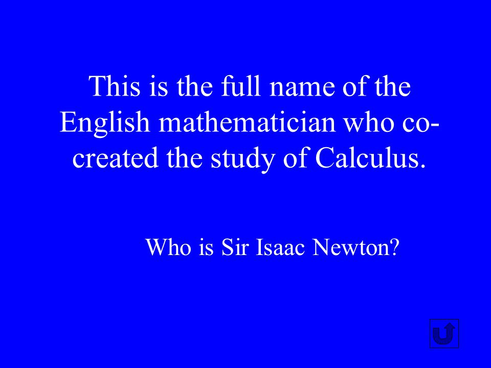 This is the full name of the English mathematician who co-created the study of Calculus.