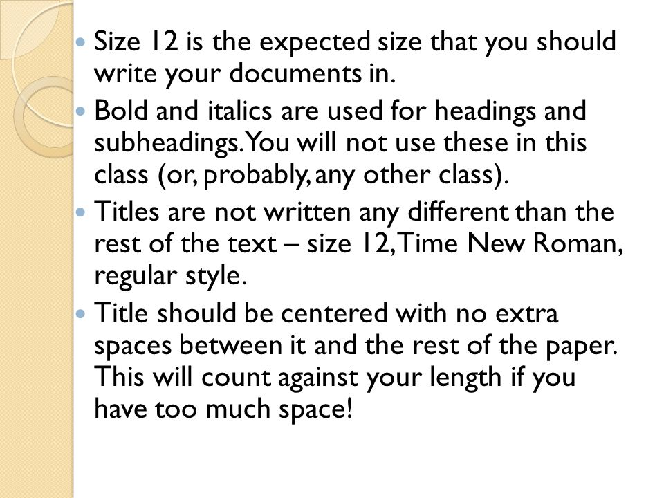 Size 12 is the expected size that you should write your documents in.