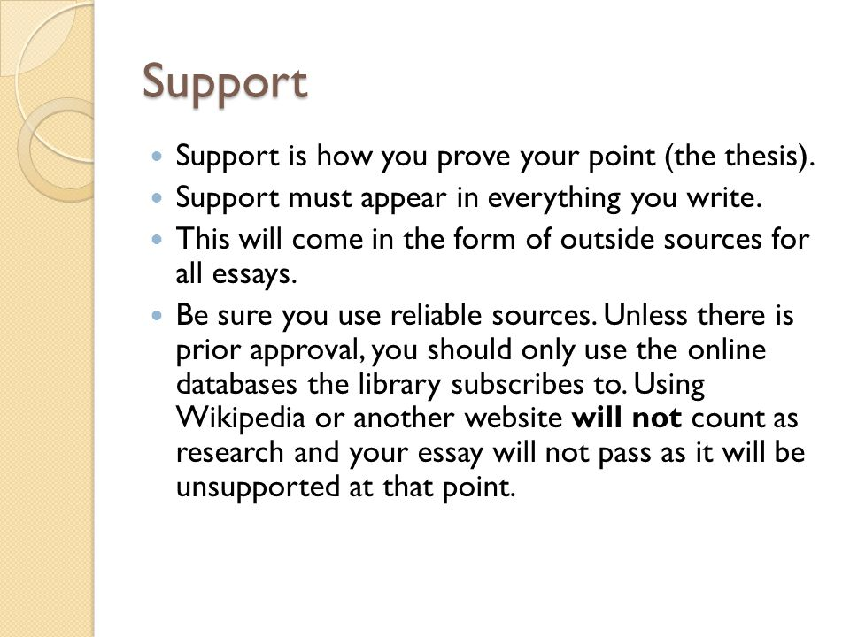 Support Support is how you prove your point (the thesis).